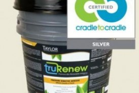 Taylor's TruRenew Adhesive Receives Cradle to Cradle Certification