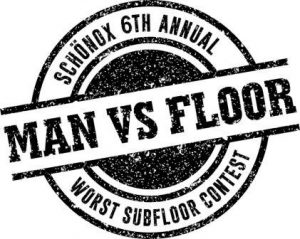 The 2019 Worst Subfloor Contest is Officially Open For Entries